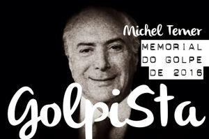 01. memorial do golpe 2016 michel temer (1)